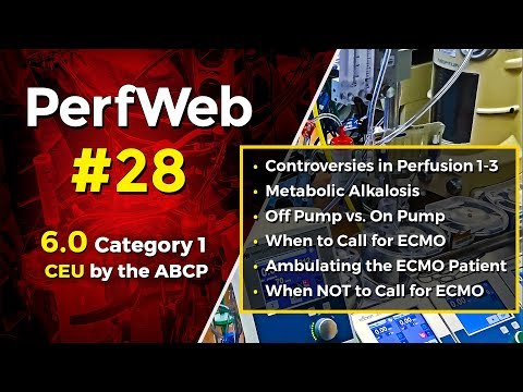 PerfWeb 28 Controversies in Perfusion, Metabolic Alkalosis, Off pump Vs. On pump, and ECMO Topics